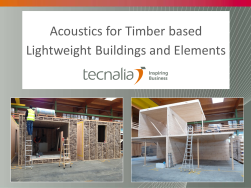 Acoustics for Timber based Lightweight Buildings and Elements. Tecnalia